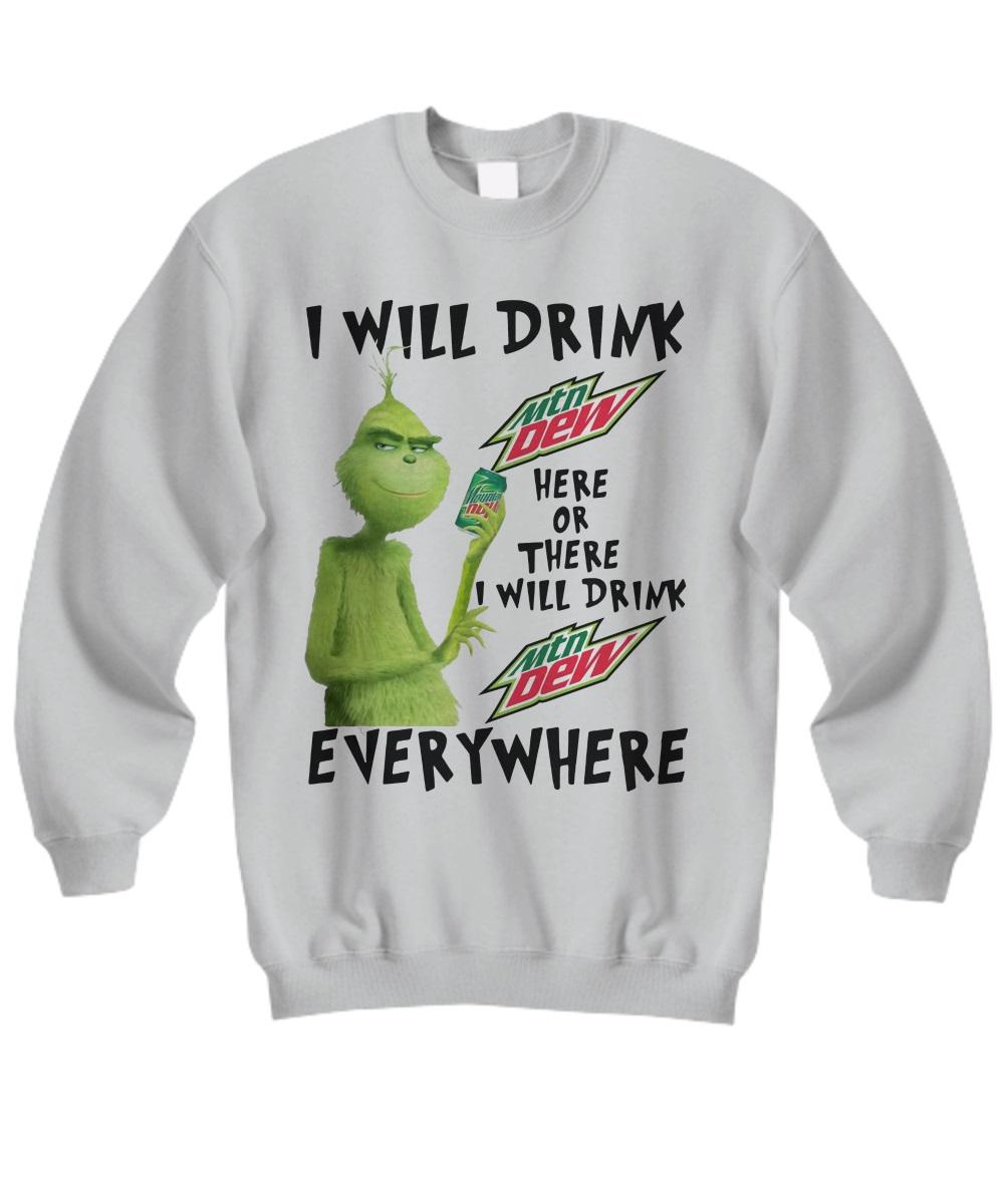 I Will Drink Mtn Dew Everywhere sweatshirt