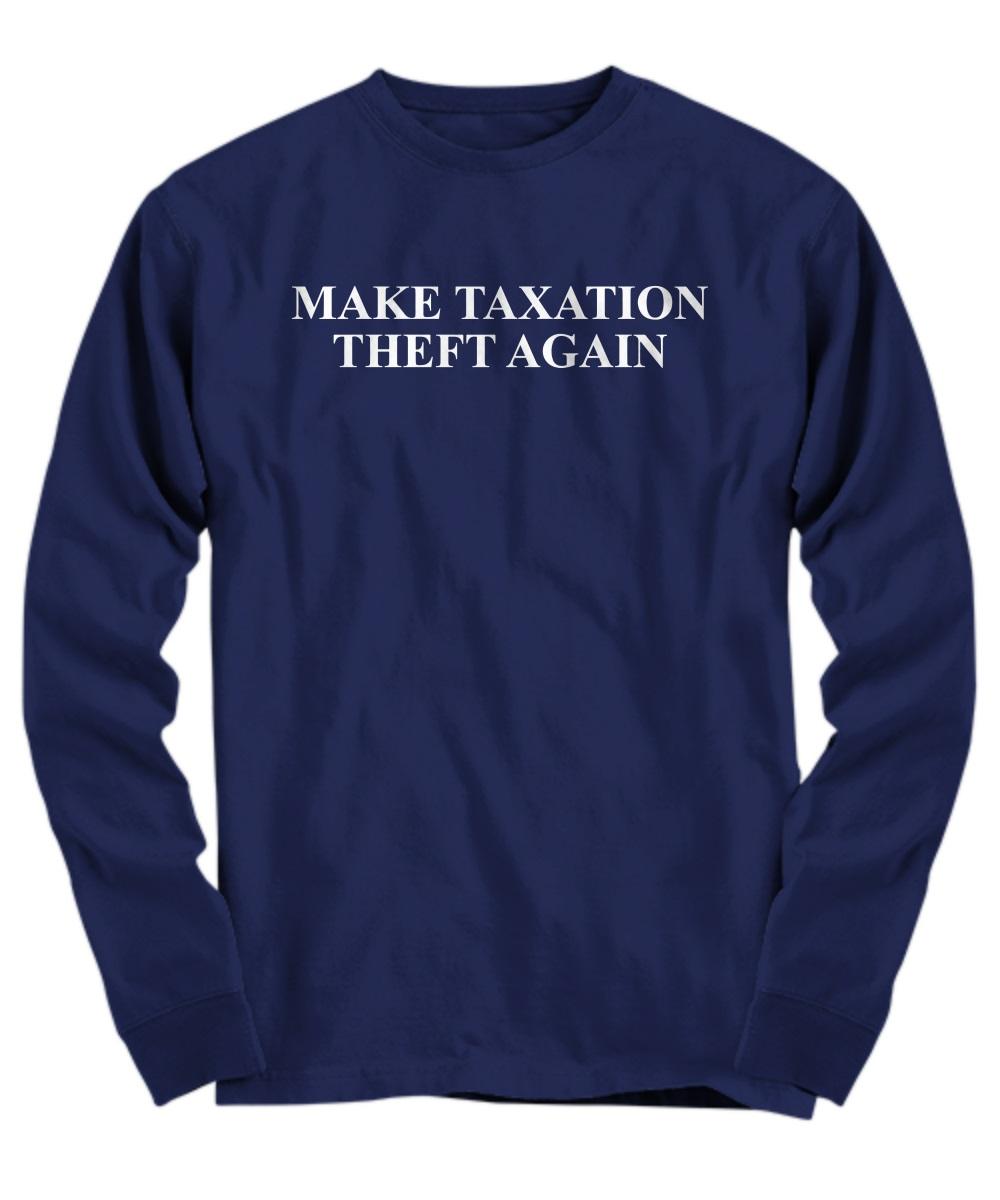Make taxation theft again long sleeve