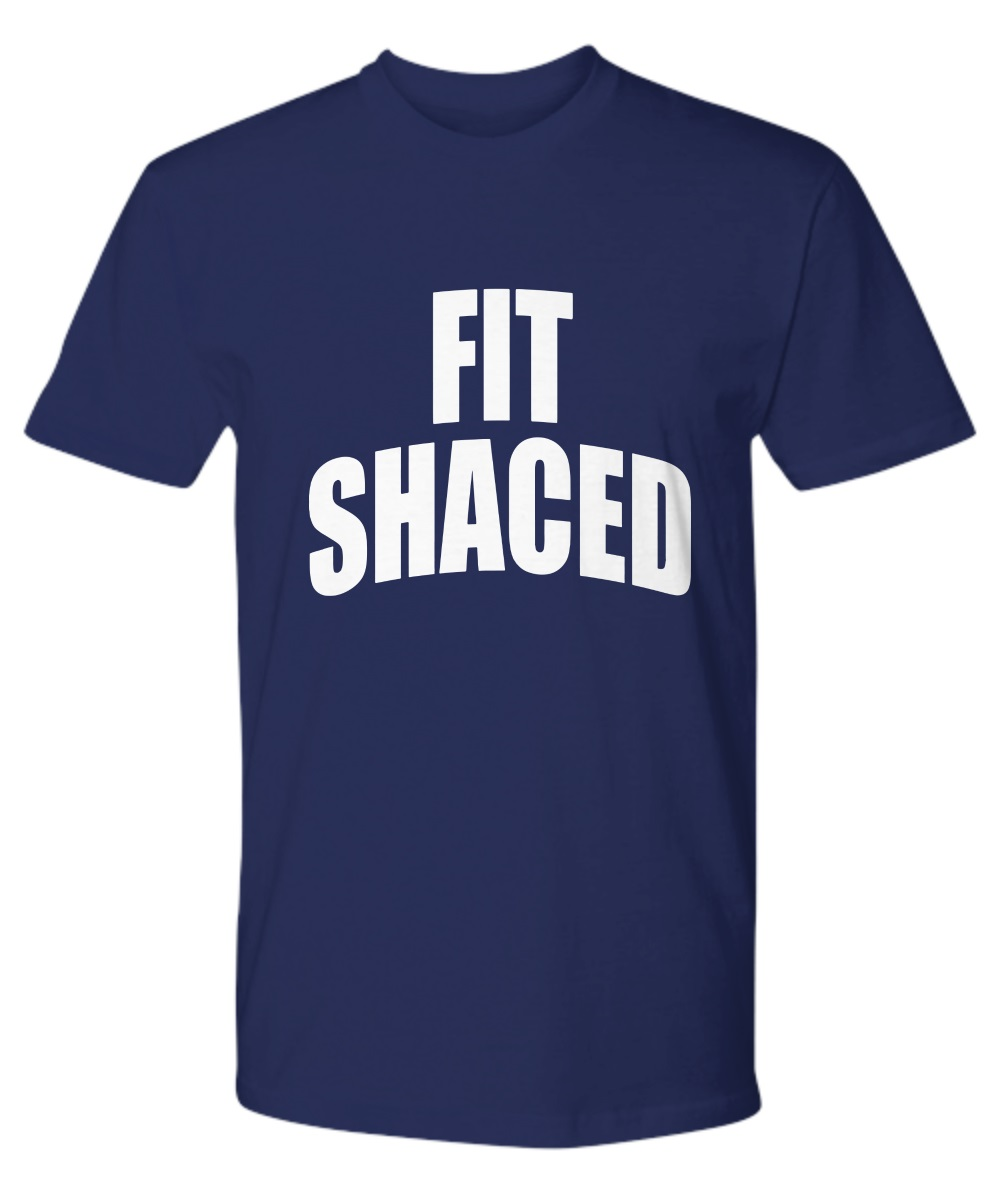 Fit shaced Lady funny classic shirt