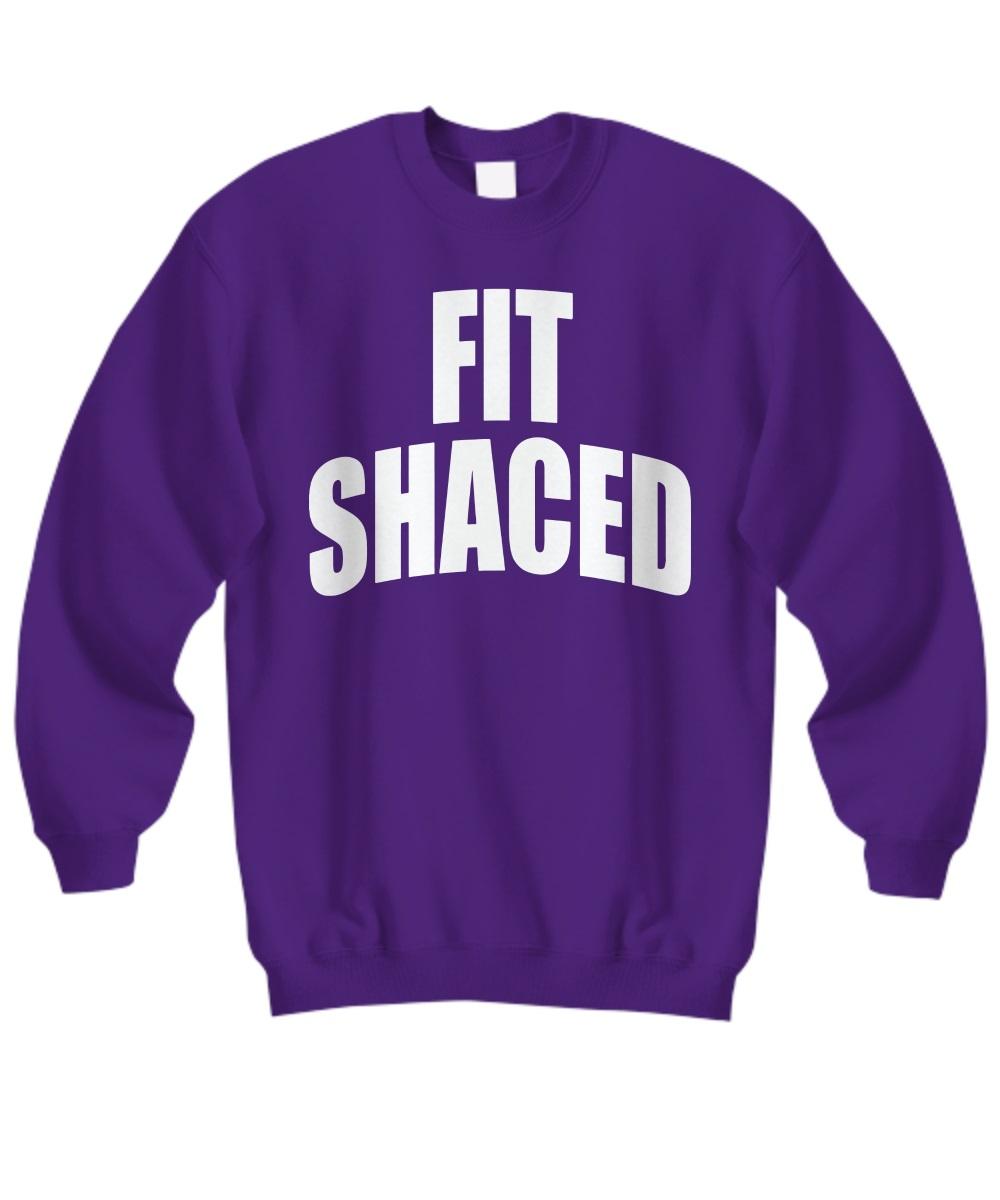 Fit shaced Lady funny sweatshirt