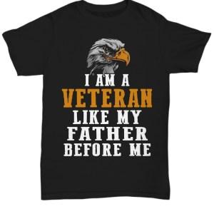 I am a veteran like my father shirt