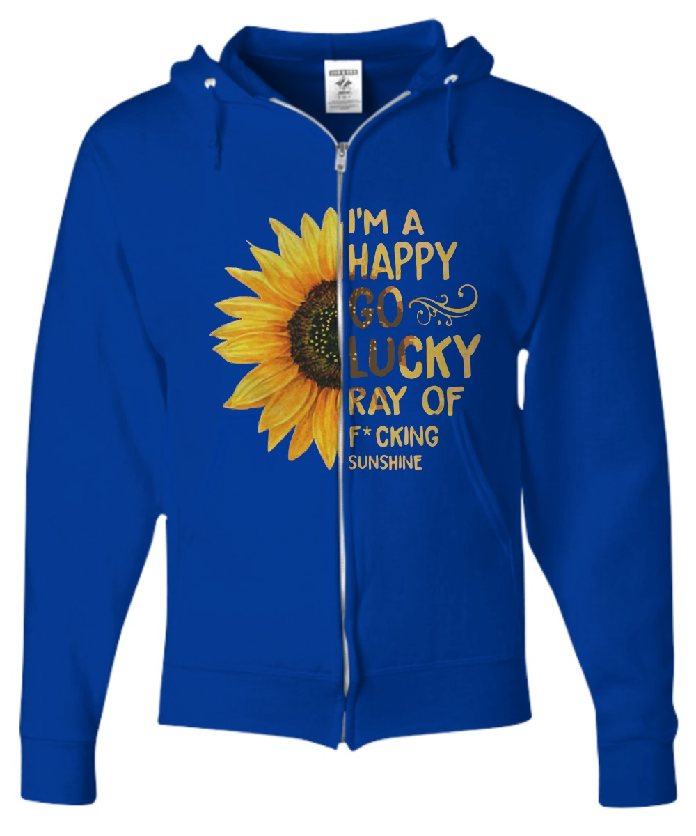 Sunflower I'm a happy go lucky ray of sunshine zip hoodie