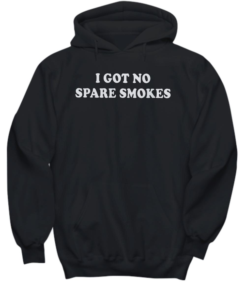 I got spare smokes hoodie