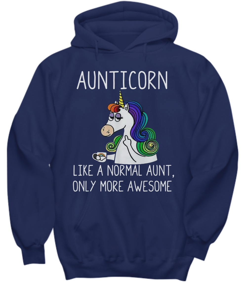 Aunticorn like a normal aunt only more awesome Hoodie