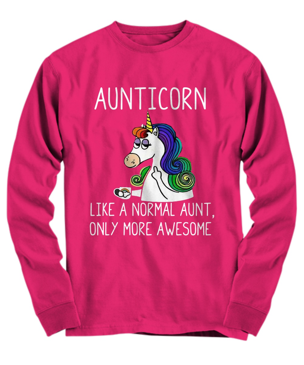 Aunticorn like a normal aunt only more awesome Long Sleeve