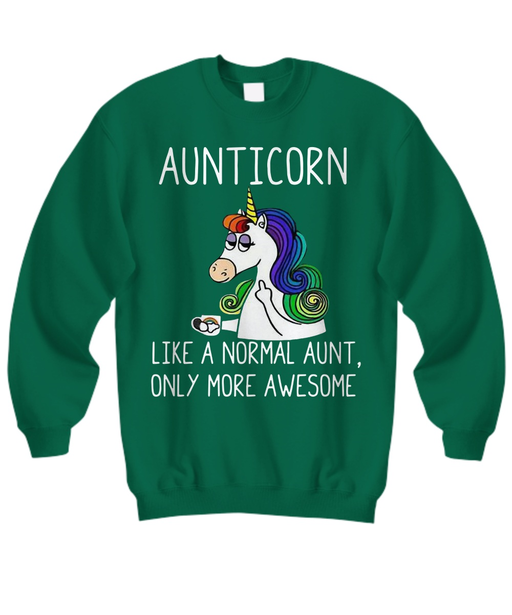Aunticorn like a normal aunt only more awesome Sweatshirt