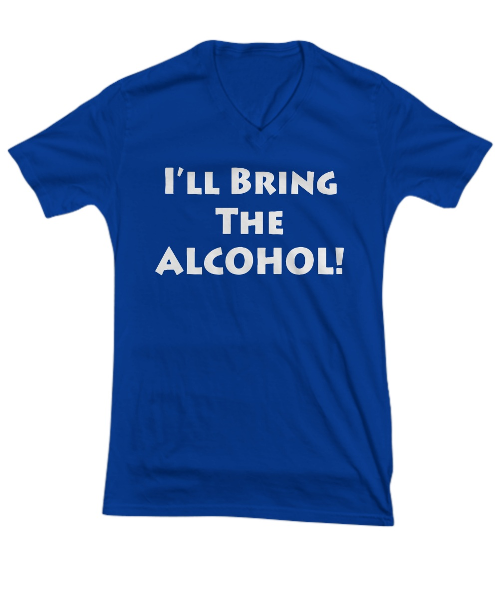 Couple BFF- I'll Bring the Alcohol I'll bring the Bad Decisions V-neck
