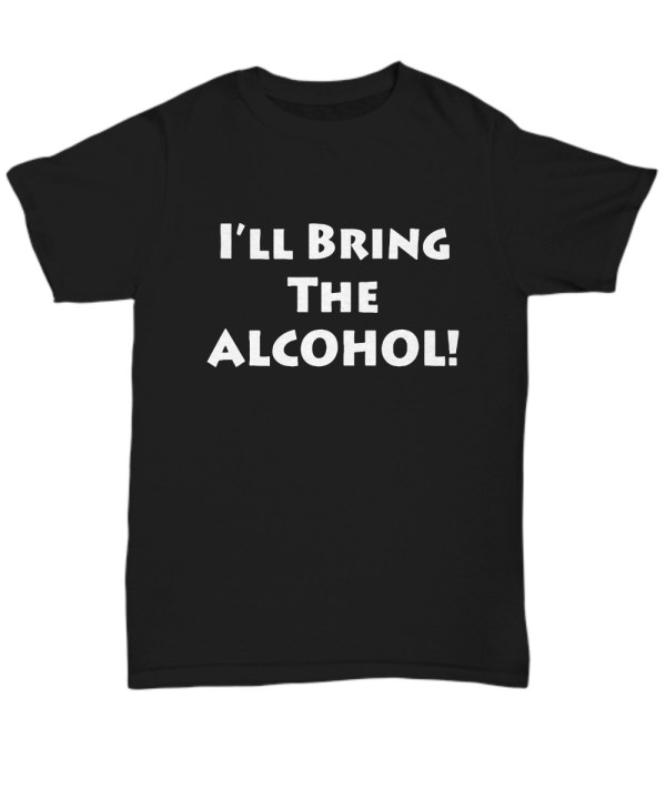 Couple BFF- I'll Bring the Alcohol I'll bring the Bad Decisions shirt