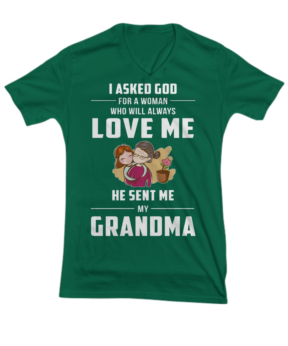 I asked god for a woman who will always love me he sent me my grandma V-Neck