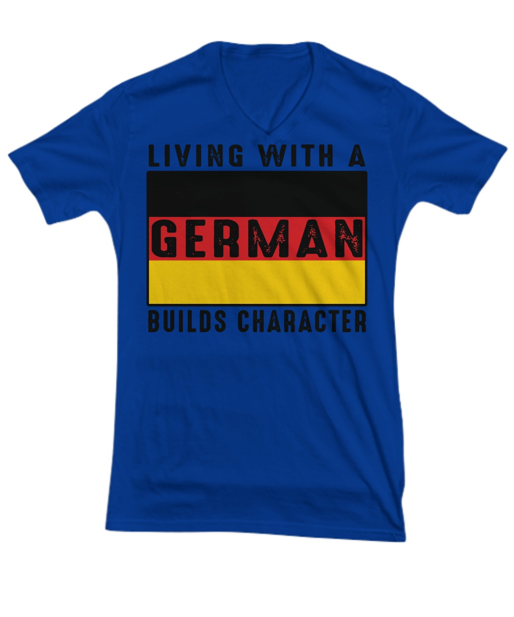 Living with a German builds character mug V- Neck