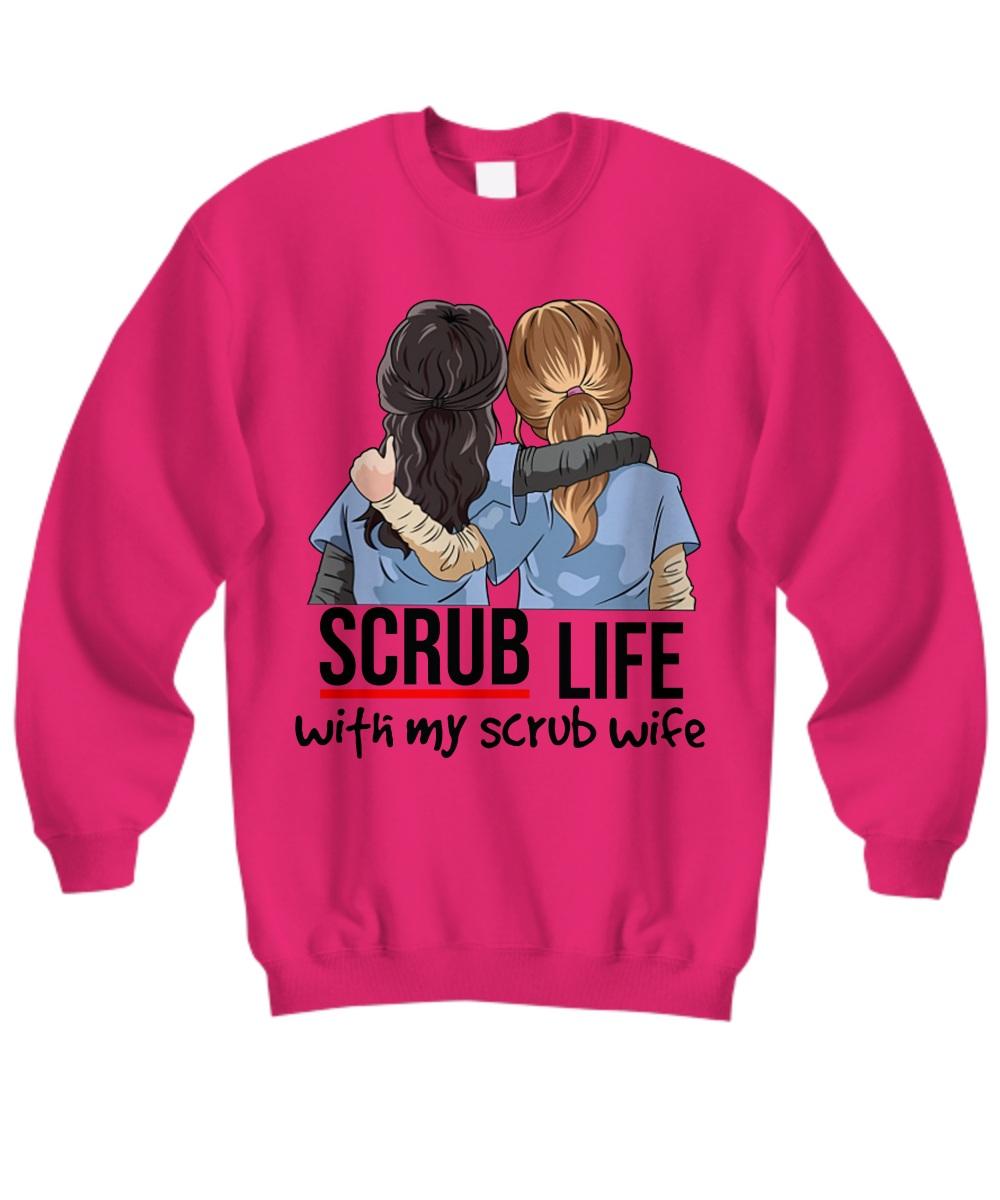 Scrub life with my scrub wife Sweatshirt
