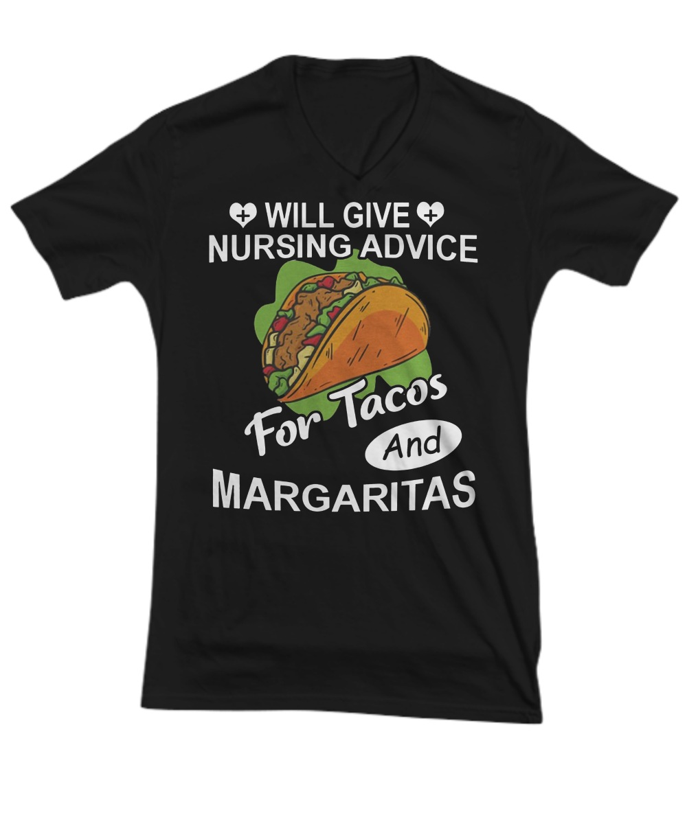 Will Give Nursing Advice For Tacos And Margaritas v-neck
