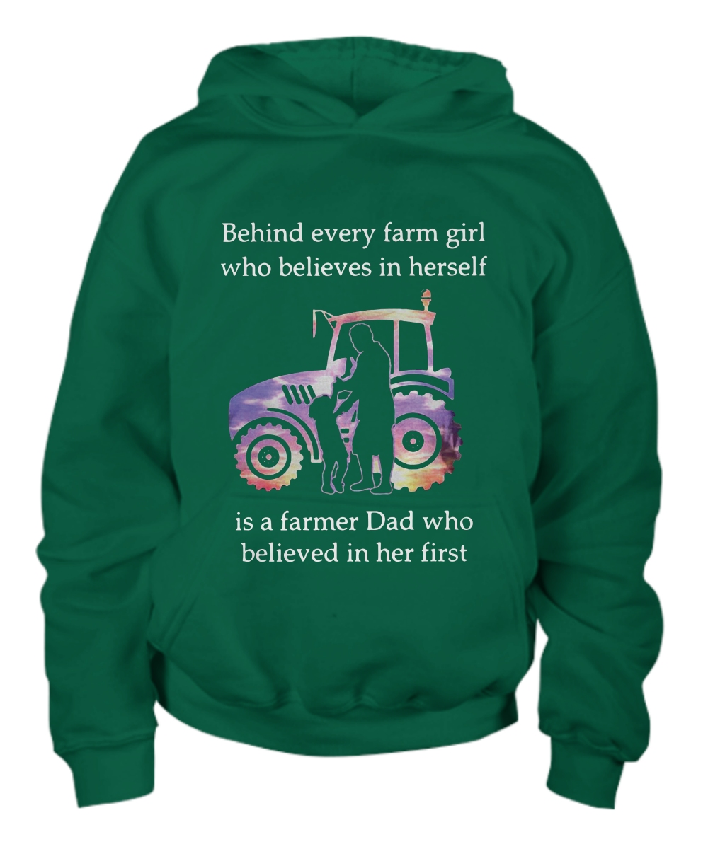 Behind every farm girl who believes in herself is a farmer dad who believed in her first Youth Hoodie