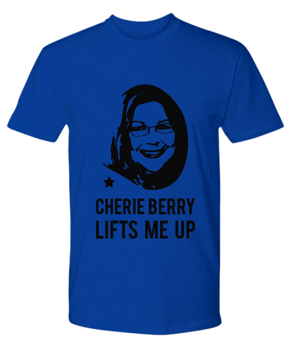Cherie Berry Lifts me up Premium Tee