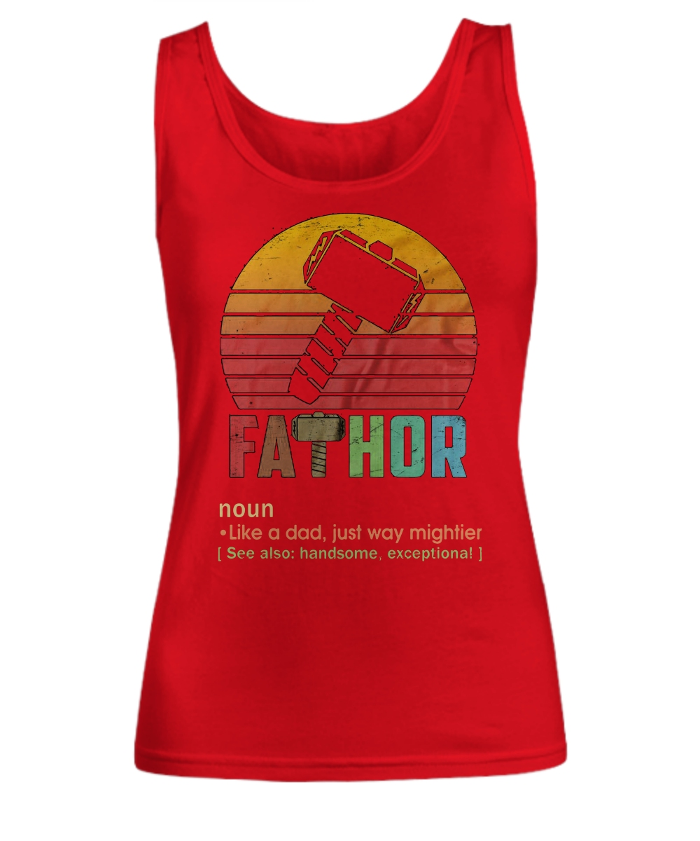 Fathor Definition Like A Dad Just Way Mightier Women's Tank Top