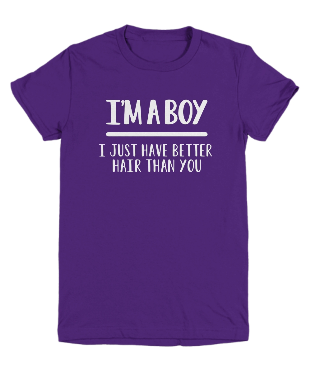 I'm A Boy I Just Have Better Youth Tee
