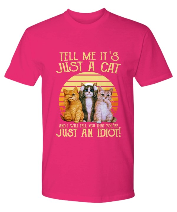 Vintage tell me it's just a cat and I will tell you that you're just an idiot Premium Tee