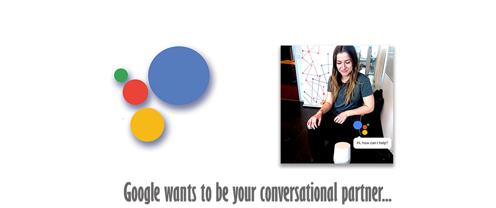 Google Home wants to be your conversational partner…