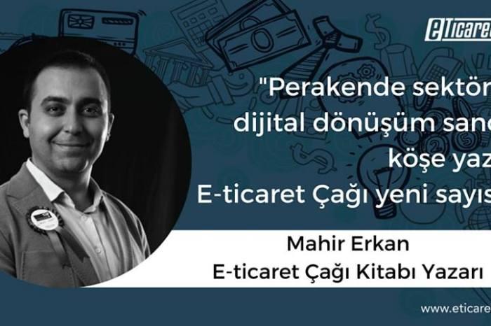 Perakende sektöründe dijital dönüşüm sancıları - Mahir Erkan