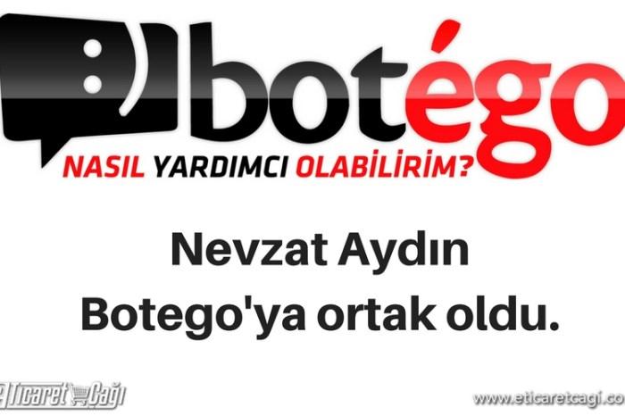 Nevzat Aydın, Botego'ya ortak oldu