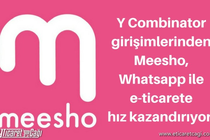 Y Combinator girişimlerinden Meesho, WhatsApp ile e-ticarete hız kazandırıyor