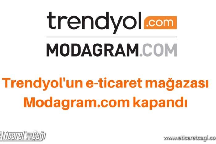 Trendyol'un e-ticaret mağazası Modagram.com kapandı.