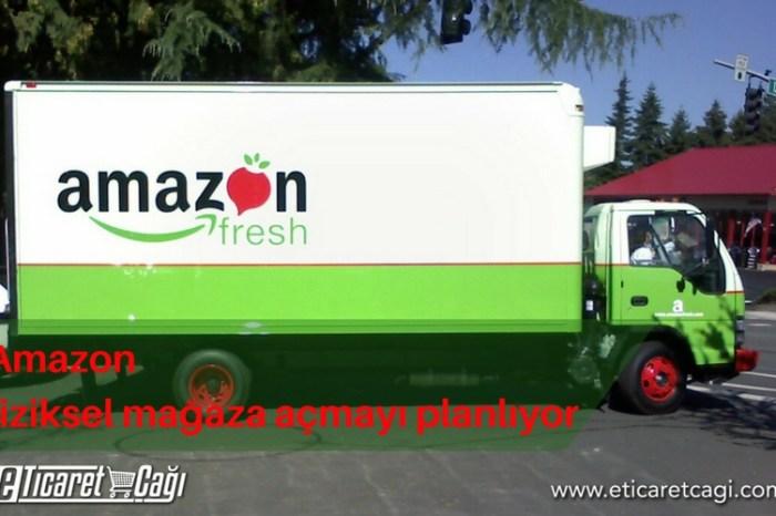 Amazon fiziksel mağaza açmayı planlıyor