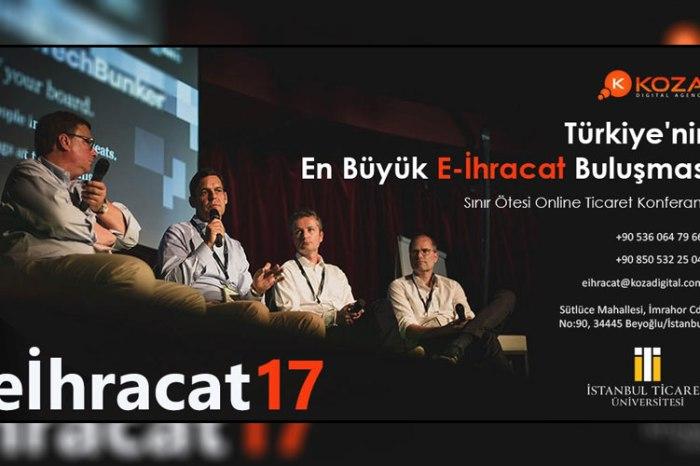 eİhracat17 Etkinliğinde Sınır Ötesi Online Ticaret Konuşulacak