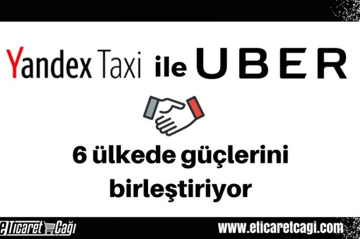 Yandex.Taxi ile Uber 6 ülkede güçlerini birleştiriyor