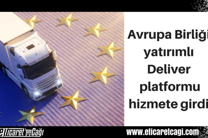 Avrupa Birliği yatırımlı Deliver platformu hizmete girdi