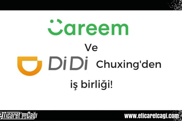 Careem ve Didi Chuxing'den iş birliği!