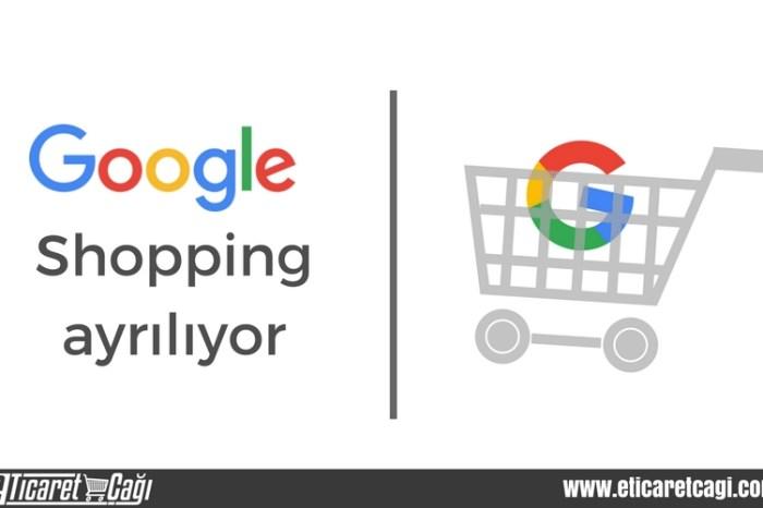 Google Shopping ayrılıyor
