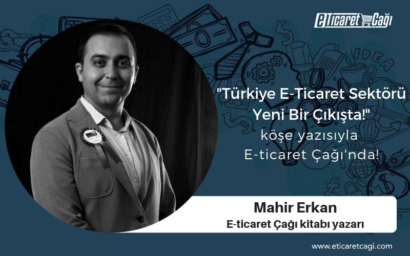 Türkiye E-ticaret Sektörü Yeni Bir Çıkışta!