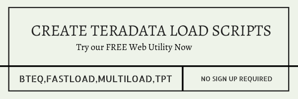 Generate Teradata Data Load scripts for FREE