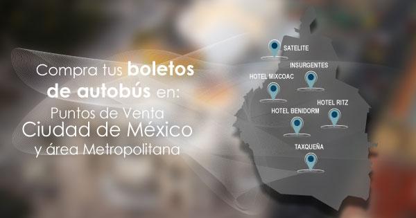 ¡¡ Compre sus Boletos de Autobus en nuestros puntos de Venta en la Cd. de Mexico y Guadalajara !!