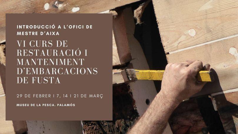 VI Curs de restauració i manteniment d'embarcacions de fusta