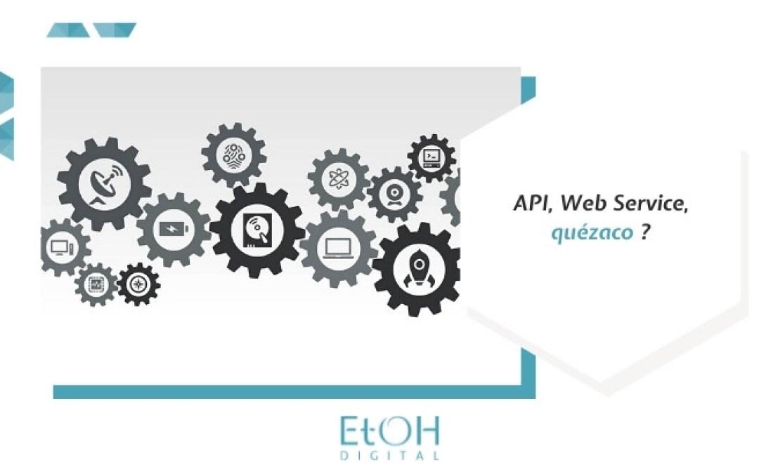 API, Web Service, quézaco ?
