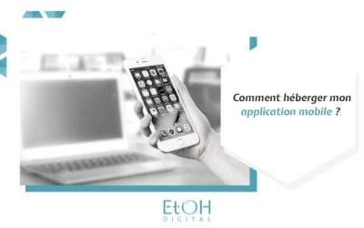 Comment héberger mon application mobile ?