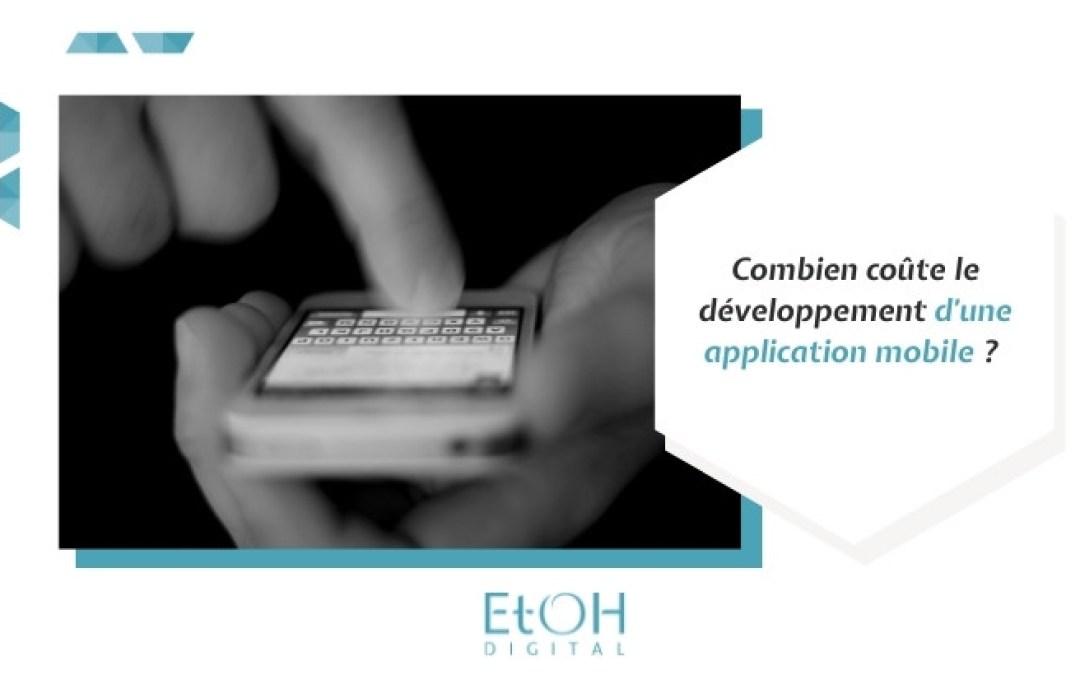 Combien coûte le développement d'une application mobile ?