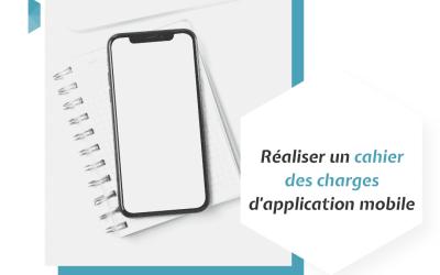 Réaliser un cahier des charges d'application mobile