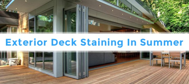 Exterior Deck Staining In Summer - Executive Touch Painters