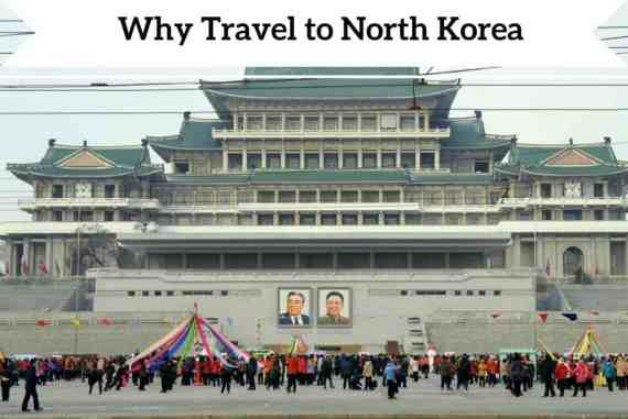 Why Travel to North Korea