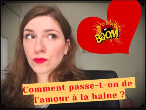 comment passe-t-on de l'amour et la haine en couple