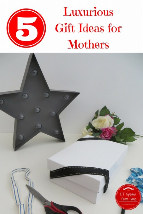 Luxurious Gift Ideas for Mothers
