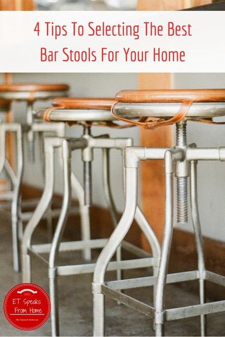 4 Tips To Selecting The Best Bar Stools For Your Home