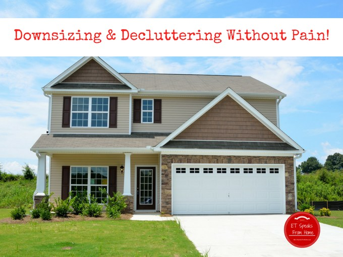 Downsizing & Decluttering Without Pain!