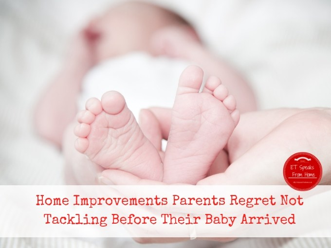 Home Improvements Parents Regret Not Tackling Before Their Baby Arrived