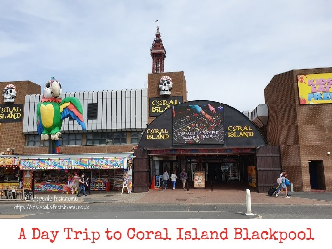 A Day Trip to Coral Island Blackpool