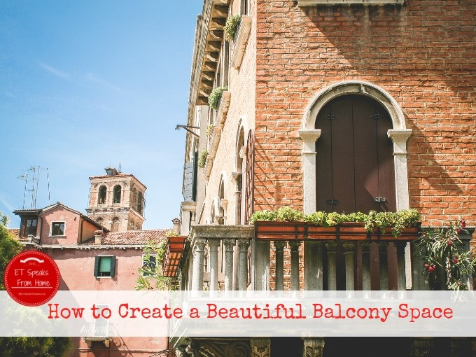 How to Create a Beautiful Balcony Space