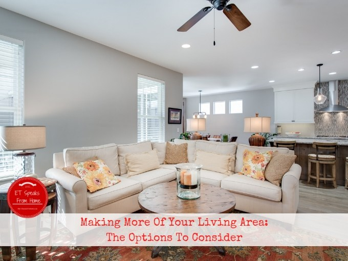 Making More Of Your Living Area_ The Options To Consider